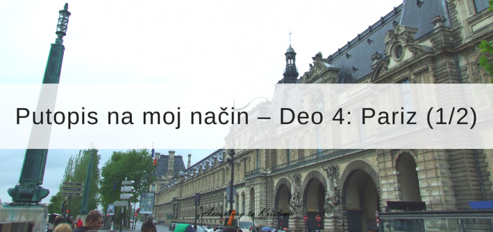 Putopis na moj način: Pariz - prvi deo © According to Kristina