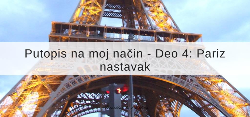 Putopis na moj način – Deo 4: Pariz – nastavak