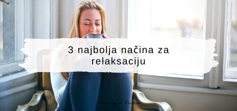 3 najbolja načina za relaksaciju