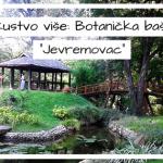 """Iskustvo više: Botanička bašta """"Jevremovac"""""""