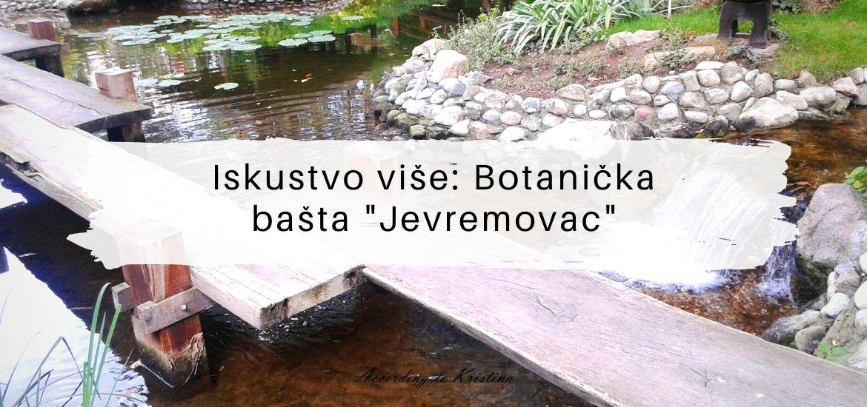 Iskustvo više Botanička bašta Jevremovac © According to Kristina