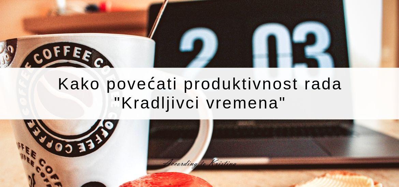 Kako povećati produktivnost rada - Kradljivci vremena