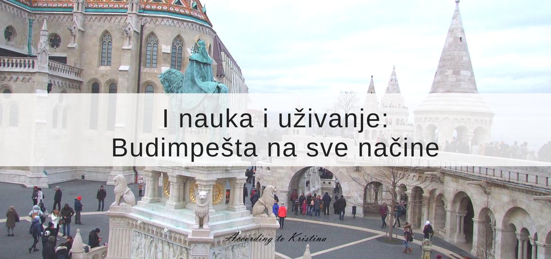 I nauka i uživanje: Budimpešta na sve načine © According to Kristina