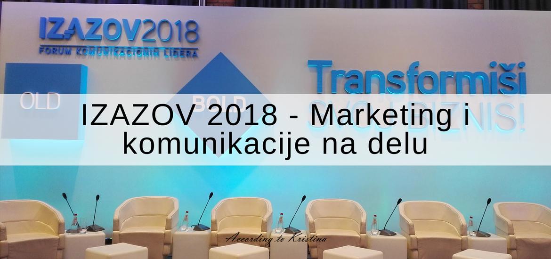 Izazov Forum 2018 - Marketing i komunikacije na delu © According to Kristina