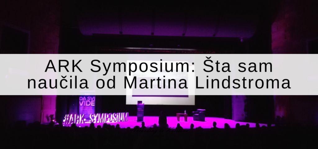 ARK Symposium: Šta sam naučila od Martina Lindstroma