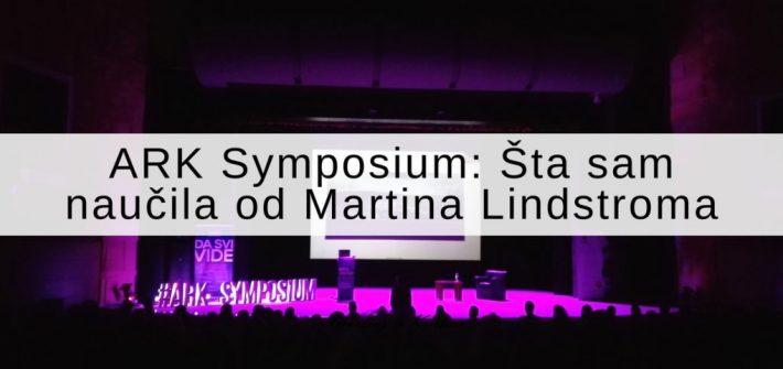 ARK Symposium Šta sam naučila od Martina Lindstroma © According to Kristina