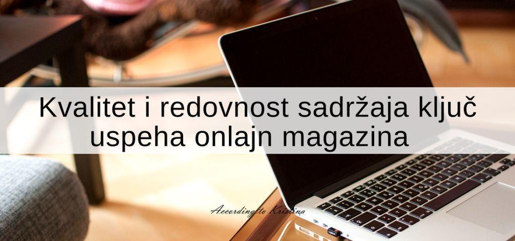Kvalitet i redovnost sadržaja ključ uspeha onlajn magazina
