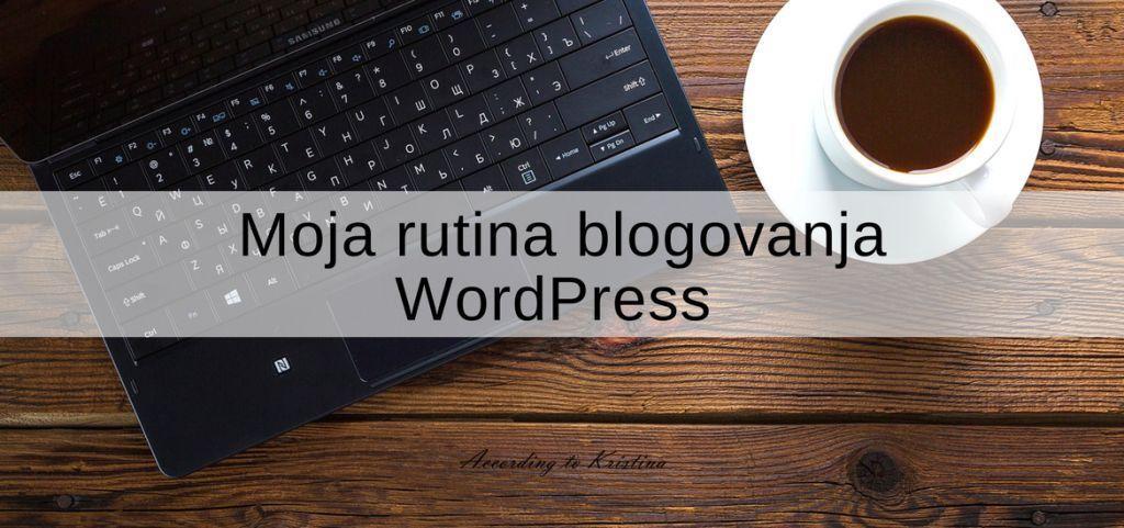 Moja rutina blogovanja - WordPress