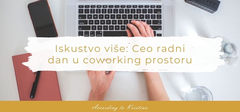Iskustvo više Ceo radni dan u coworking prostoru
