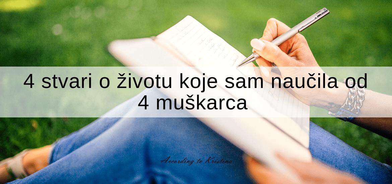 4 stvari o životu koje sam naučila od 4 muškarca