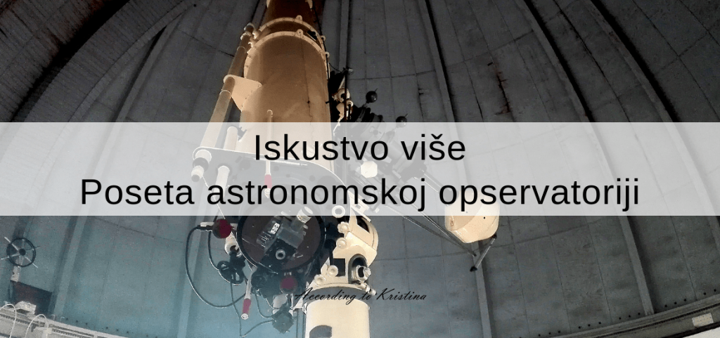 Iskustvo više: Poseta astronomskoj opservatoriji