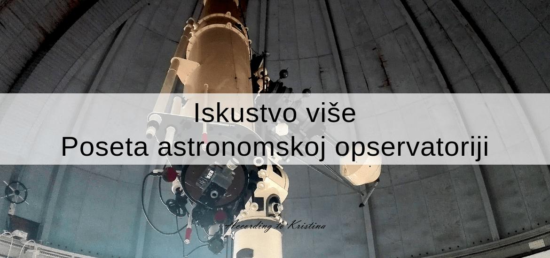 Poseta astronomskoj opservatoriji u Beogradu © According to Kristina
