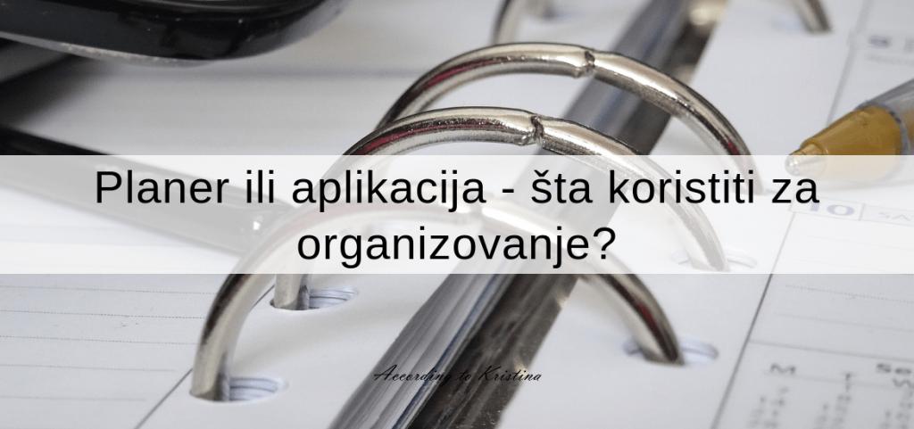 Planer ili aplikacija - šta koristiti za organizovanje
