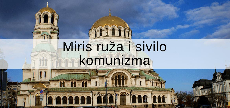 Miris ruže i sivilo komunizma © According to Kristina