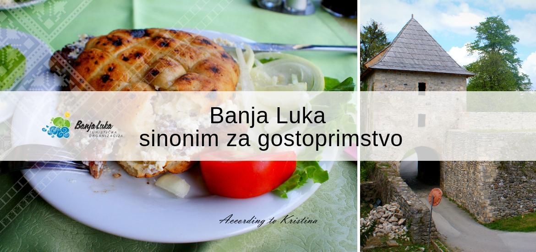 Banja Luka - sinonim za gostoprimstvo © According to Kristina