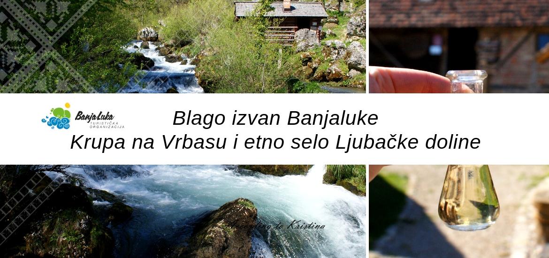 Blago izvan Banjaluke: Krupa na Vrbasu i etno selo Ljubačke doline