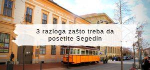 3 razloga zašto treba da posetite Segedin © According to Kristina