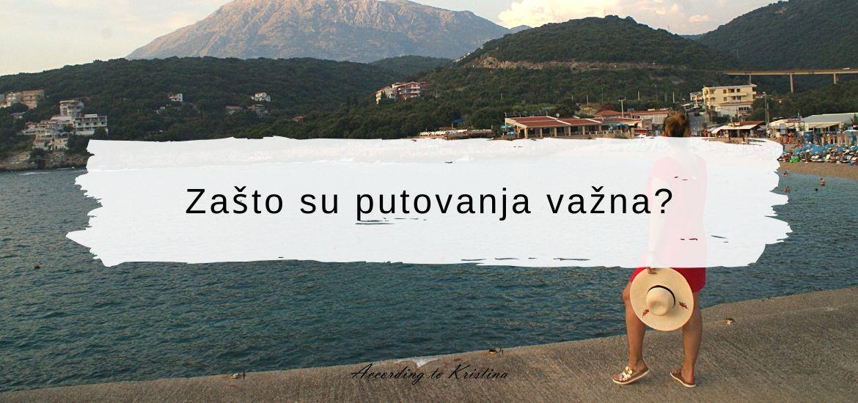 Zašto su putovanja važna © According to Kristina