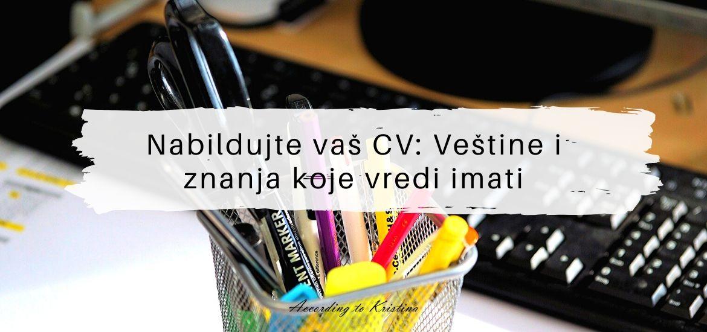 Nabildujte vaš CV Veštine i znanja koje vredi imati