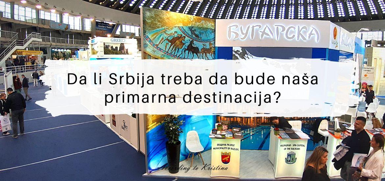 Sajam turizma 2020 Da li Srbija treba da bude naša primarna destinacija