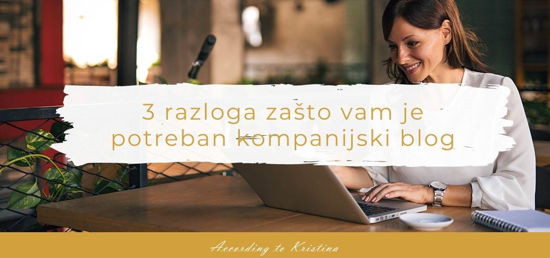 3 razloga zašto vam je potreban kompanijski blog