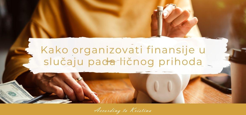 Kako organizovati finansije u slučaju pada ličnog prihoda