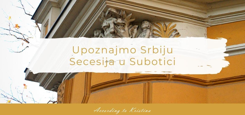 Secesija u Subotici © According to Kristina