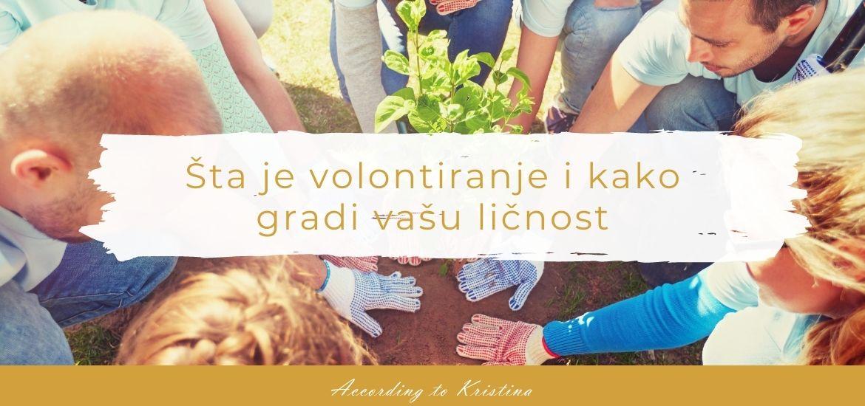 Šta je volontiranje i kako gradi vašu ličnost